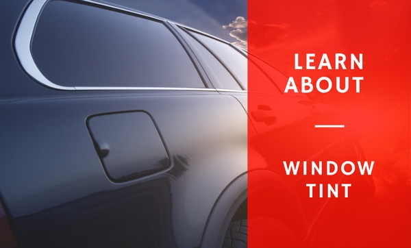 Learn About Window Tint